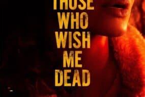 """Those Who Wish Me Dead"": Η επιστροφή της Αντζελίνα Τζολί"