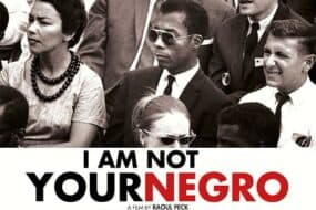 I'm not your Negro: Ένα ανυπέρβλητο ντοκιμαντέρ για τις φυλετικές διακρίσεις και όχι μόνο