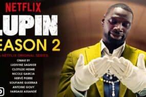 Lupin 2: Τον Ιούνιο έρχονται επιτέλους τα νέα επεισόδια
