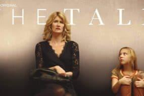 The Tale: Μια επίκαιρη ταινία βασισμένη σε αληθινά γεγονότα